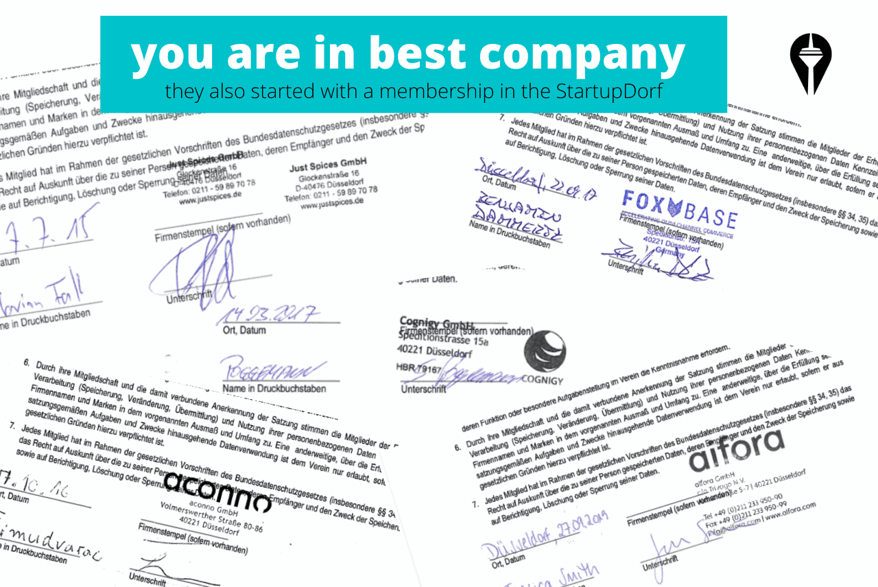 you are in best company - they also started with a membership in the StartupDorf aconno, Just-Spices, Foxbase, aifora, Cognigy